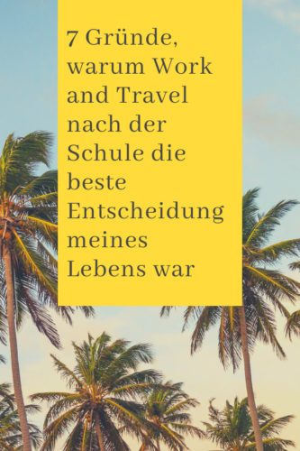 Work and Travel; beste Entscheidung