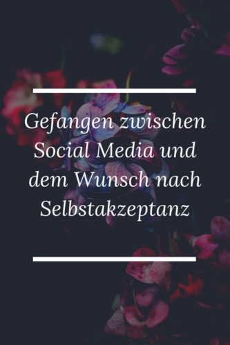 Selbstakzeptanz; Social Media, Real-Life
